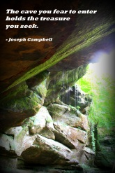 The cave you fear to enter holds the treasure you seek. - Joseph Campbell